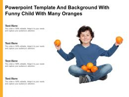 Powerpoint Template And Background With Funny Child With Many Oranges