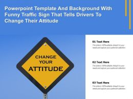 Powerpoint Template And Background With Funny Traffic Sign That Tells Drivers To Change Their Attitude