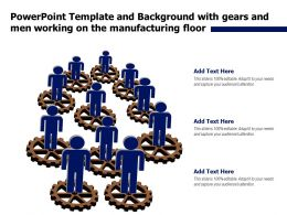 Powerpoint Template And Background With Gears And Men Working On The Manufacturing Floor
