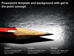 Powerpoint Template And Background With Get To The Point Concept