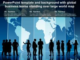 Powerpoint Template And Background With Global Business Teams Standing Over Large World Map