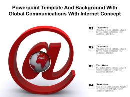 Powerpoint Template And Background With Global Communications With Internet Concept