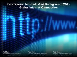 Powerpoint Template And Background With Global Internet Connection