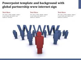 Powerpoint Template And Background With Global Partnership Www Internet Sign