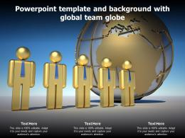 Powerpoint Template And Background With Global Team Globe