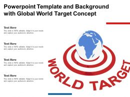 Powerpoint Template And Background With Global World Target Concept