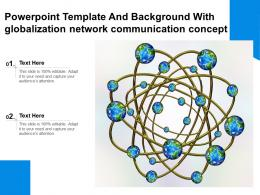 Powerpoint Template And Background With Globalization Network Communication Concept