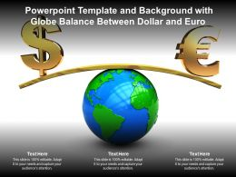 Powerpoint Template And Background With Globe Balance Between Dollar And Euro