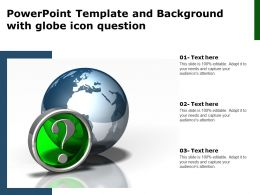 Powerpoint Template And Background With Globe Icon Question