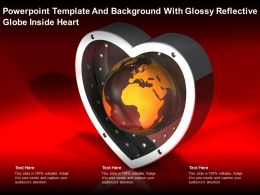 Powerpoint Template And Background With Glossy Reflective Globe Inside Heart