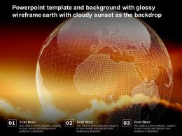 Powerpoint Template And Background With Glossy Wireframe Earth With Cloudy Sunset As The Backdrop