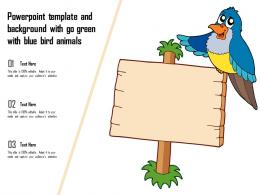 Powerpoint Template And Background With Go Green With Blue Bird Animals