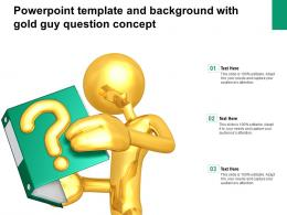 Powerpoint Template And Background With Gold Guy Question Concept