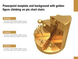 Powerpoint Template And Background With Golden Figure Climbing On Pie Chart Stairs