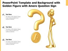 Powerpoint Template And Background With Golden Figure With Amero Question Sign