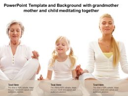 Powerpoint Template And Background With Grandmother Mother And Child Meditating Together