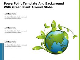 Powerpoint Template And Background With Green Plant Around Globe