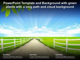 Powerpoint Template And Background With Green Plants With A Long Path And Cloud Background