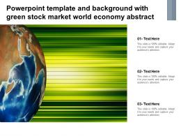 Powerpoint Template And Background With Green Stock Market World Economy Abstract
