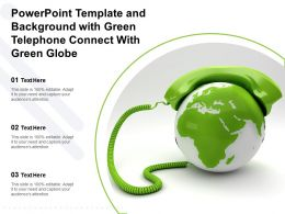 Powerpoint Template And Background With Green Telephone Connect With Green Globe