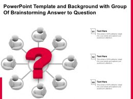 Powerpoint Template And Background With Group Of Brainstorming Answer To Question