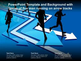 Powerpoint Template And Background With Group Of Five Man Running On Arrow Tracks