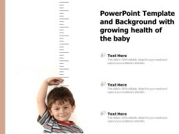 Powerpoint Template And Background With Growing Health Of The Baby