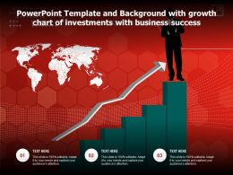 Powerpoint Template And Background With Growth Chart Of Investments With Business Success
