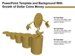 Powerpoint Template And Background With Growth Of Dollar Coins Money