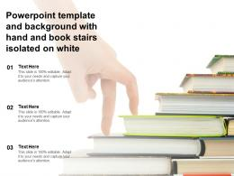 Powerpoint Template And Background With Hand And Book Stairs Isolated On White