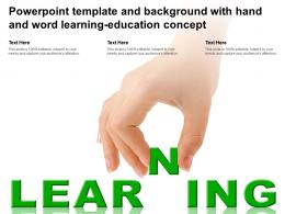Powerpoint Template And Background With Hand And Word Learning Education Concept