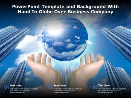 Powerpoint Template And Background With Hand In Globe Over Business Company