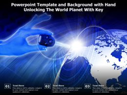 Powerpoint Template And Background With Hand Unlocking The World Planet With Key