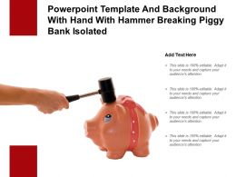 Powerpoint Template And Background With Hand With Hammer Breaking Piggy Bank Isolated