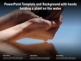 Powerpoint Template And Background With Hands Holding A Plant On The Water