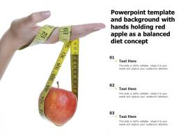 Powerpoint Template And Background With Hands Holding Red Apple As A Balanced Diet Concept