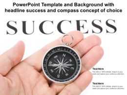 Powerpoint Template And Background With Headline Success And Compass Concept Of Choice