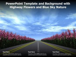Powerpoint Template And Background With Highway Flowers And Blue Sky Nature