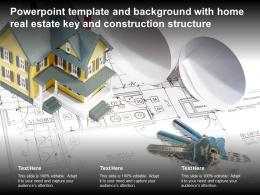 Powerpoint Template And Background With Home Real Estate Key And Construction Structure