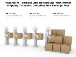 Powerpoint Template And Background With Human Shipping Transport Container Box Package Man