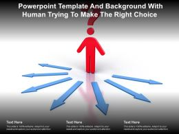 Powerpoint Template And Background With Human Trying To Make The Right Choice