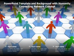 Powerpoint Template And Background With Humanity Connecting Network Concept