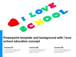 Powerpoint Template And Background With I Love School Education Concept