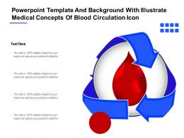 Powerpoint Template And Background With Illustrate Medical Concepts Of Blood Circulation Icon