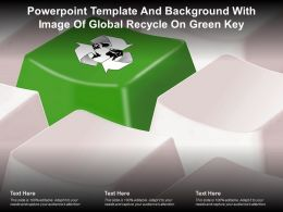 Powerpoint Template And Background With Image Of Global Recycle On Green Key