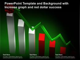 Powerpoint Template And Background With Increase Graph And Red Dollar Success