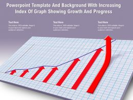 Powerpoint Template And Background With Increasing Index Of Graph Showing Growth And Progress