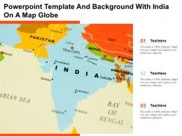 Powerpoint Template And Background With India On A Map Globe