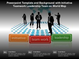 Powerpoint Template And Background With Initiative Teamwork Leadership Team On World Map