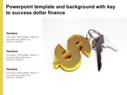 Powerpoint Template And Background With Key To Success Dollar Finance